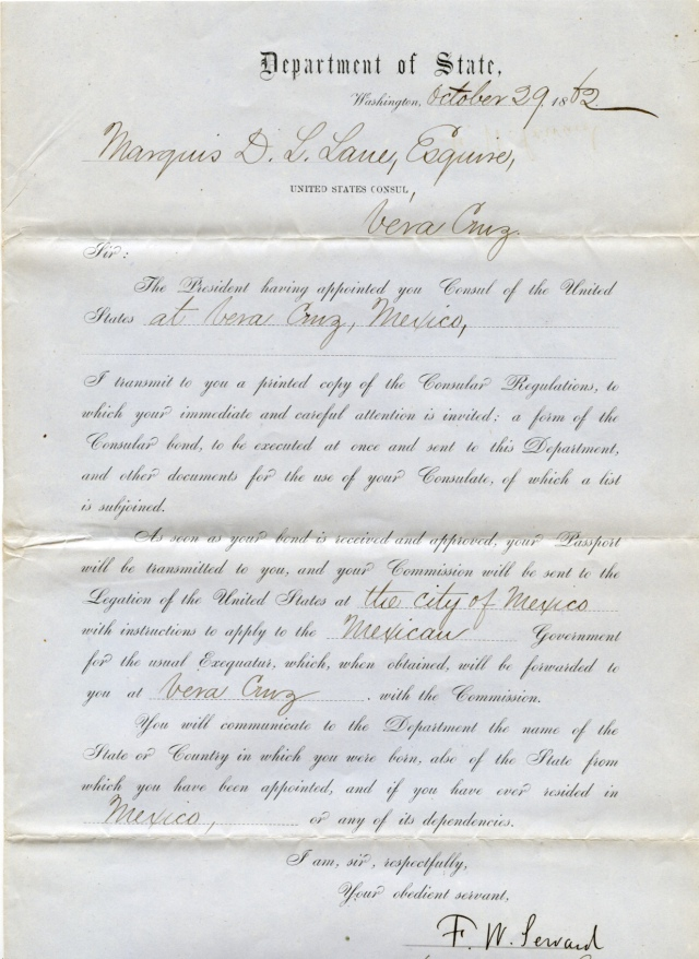 This 1862 letter formalized M. D. L. Lane's appointment as Consul of the United States at Vera Cruz. It is signed by Frederick W. Seward, the Assistant Secretary of State in charge of consular affairs for Abraham Lincoln. Seward was the son of William H. Seward, Lincoln's Secretary of State.