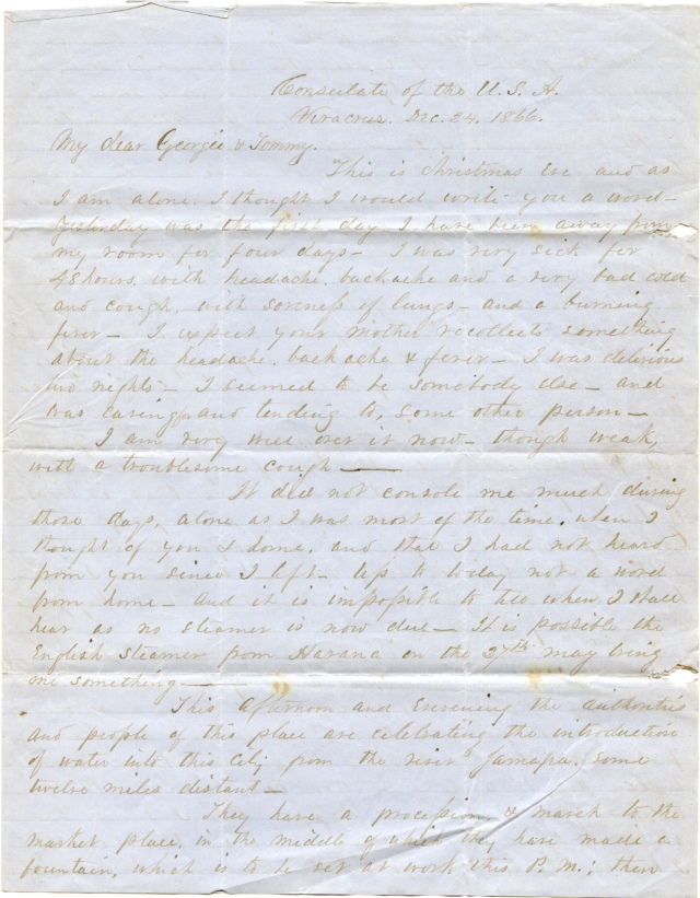 """Letter written by M. D. L. Lane in Mexico to his young sons Georgie and Tommy back home in Maine. It's dated December 24, 1866, and begins """"This is Christmas Eve and as I am alone I thought I would write you a word. Yesterday was the first day I have been away from my room for four days. I was very sick…"""""""
