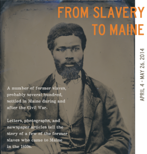 From Slavery to Maine